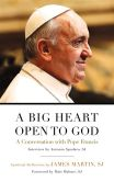 Book Cover Image. Title: A Big Heart Open to God:  A Conversation with Pope Francis, Author: Pope Francis