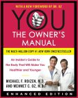 Book Cover Image. Title: YOU:  The Owner's Manual (Enhanced Edition): An Insider's Guide to the Body that Will Make You Healthier and Younger, Author: Mehmet C., M Oz M.D.