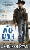 Book Cover Image. Title: At Wolf Ranch (Montana Men Series #1), Author: Jennifer Ryan