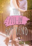Book Cover Image. Title: The Fill-In Boyfriend, Author: Kasie West