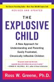Book Cover Image. Title: The Explosive Child:  A New Approach for Understanding and Parenting Easily Frustrated, Chronically Inflexible Children, Author: Ross W., PhD Greene PhD