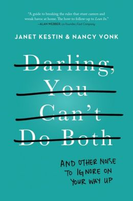 Darling, You Can't Do Both: And Other Noise to Ignore on Your Way Up