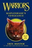 Book Cover Image. Title: Warriors:  Mapleshade's Vengeance, Author: Erin Hunter