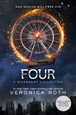 Book Cover Image. Title: Four:  A Divergent Collection, Author: Veronica Roth