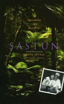 Sastun: My Apprenticeship with a Maya Healer