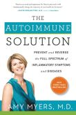Book Cover Image. Title: The Autoimmune Solution:  Prevent and Reverse the Full Spectrum of Inflammatory Symptoms and Diseases, Author: Amy Myers