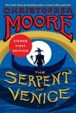 Book Cover Image. Title: The Serpent of Venice (Signed Book), Author: Christopher Moore