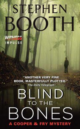 Blind to the Bones (Ben Cooper and Diane Fry Series #4)