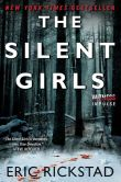 Book Cover Image. Title: The Silent Girls, Author: Eric Rickstad