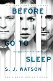 Book Cover Image. Title: Before I Go to Sleep (Movie Tie-In Edition), Author: S. J. Watson