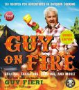 Book Cover Image. Title: Guy on Fire:  130 Recipes for Adventures in Outdoor Cooking (Signed Book), Author: Guy Fieri