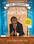 Book Cover Image. Title: Kid President's Guide to Being Awesome, Author: Robby Novak