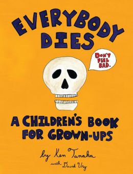 Everybody Dies: A Children's Book for Grown-ups