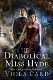 Book Cover Image. Title: The Diabolical Miss Hyde:  An Electric Empire Novel, Author: Viola Carr