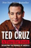 Book Cover Image. Title: A Time for Truth:  Reigniting the Promise of America, Author: Ted Cruz