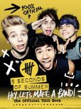 Book Cover Image. Title: Hey, Let's Make a Band!:  The Official 5SOS Book, Author: 5 Seconds of Summer