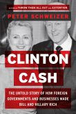 Book Cover Image. Title: Clinton Cash:  The Untold Story of How and Why Foreign Governments and Businesses Helped Make Bill and Hillary Rich, Author: Peter Schweizer