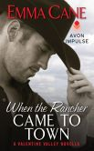 Book Cover Image. Title: When the Rancher Came to Town:  A Valentine Valley Novella, Author: Emma Cane