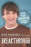 Book Cover Image. Title: Breakthrough:  How One Teen Innovator Is Changing the World, Author: Jack Andraka