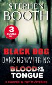 Book Cover Image. Title: A Cooper and Fry Mystery Collection #1:  Black Dog, Dancing with the Virgins and Blood on the Tongue, Author: Stephen Booth