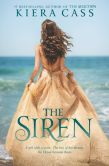 Book Cover Image. Title: The Siren, Author: Kiera Cass