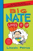 Book Cover Image. Title: Big Nate Lives It Up (B&N Exclusive Edition) (Big Nate Series #7), Author: Lincoln Peirce