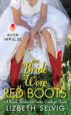 Book Cover Image. Title: The Bride Wore Red Boots:  A Seven Brides for Seven Cowboys Novel, Author: Lizbeth Selvig