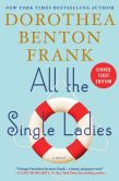Book Cover Image. Title: All the Single Ladies (Signed Book), Author: Dorothea Benton Frank