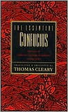 Essential Confucius: The Heart of Confucius' Teachings in Authentic I Ching Order