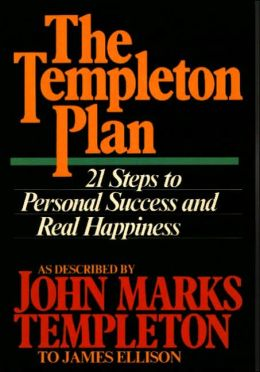 The Templeton Plan: Twenty-One Principles of Success and Happiness