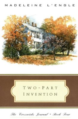 Two-Part Invention (Crosswicks Journal Series #4)