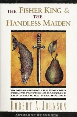Fisher King and the Handless Maiden: Understanding the Wounded Feeling Function in Masculine and Feminine Psychology