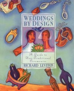 Weddings by Design: A Guide to Non-Traditional Ceremonies