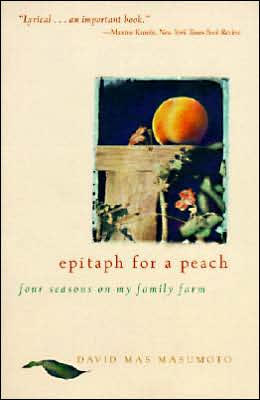 Epitaph for a Peach: Four Seasons on My Family Farm
