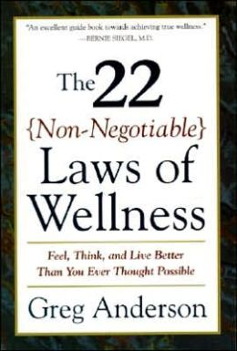 22 Non-Negotiable Laws of Wellness: Feel, Think, and Live Better Than You Ever Thought Possible