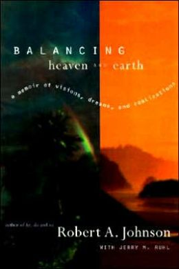 Balancing Heaven and Earth: A Memoir of Visions, Dreams, and Realizations