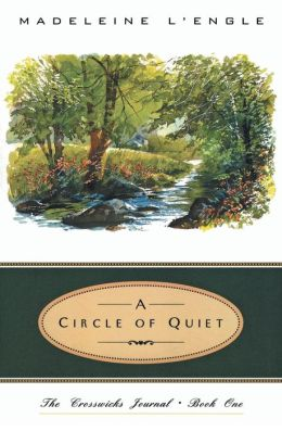 A Circle of Quiet (Crosswicks Journal Series #1)