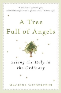 Tree Full of Angels: Seeing the Holy in the Ordinary