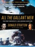 Book Cover Image. Title: All the Gallant Men:  An American Sailor's Firsthand Account of Pearl Harbor, Author: Donald Stratton