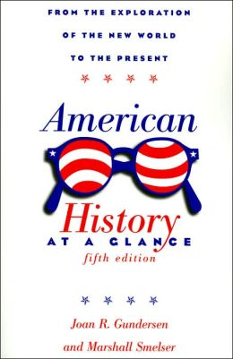 American History at a Glance: From the Exploration of the New World to the Present