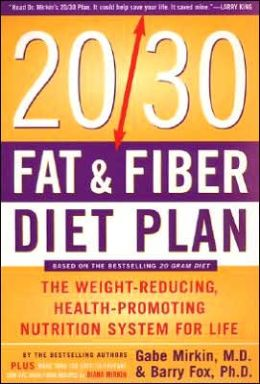 20/30 Fat & Fiber Diet Plan: The Weight-Reducing, Health-Promoting Nutrition System for Life