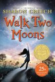 Book Cover Image. Title: Walk Two Moons, Author: Sharon Creech