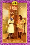 On the Other Side of the Hill: (Little House Series: The Rocky Ridge Years)
