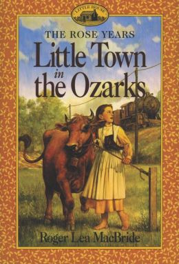 Little Town in the Ozarks: (Little House Series: The Rocky Ridge Years)