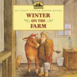 Winter on the Farm (My First Little House Books Series)