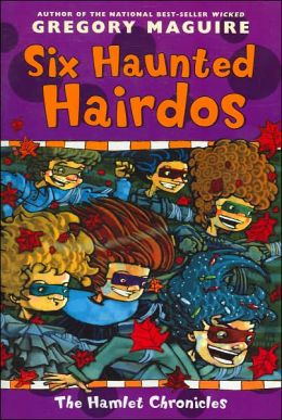 Six Haunted Hairdos (Hamlet Chronicles Series #2)