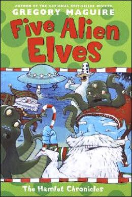 Five Alien Elves (Hamlet Chronicles Series #3)
