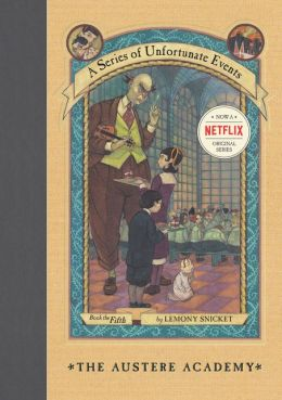 The Austere Academy: Book the Fifth (A Series of Unfortunate Events)