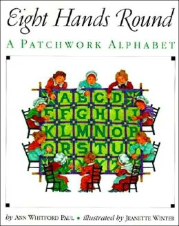 Eight Hands Round: A Patchwork Alphabet