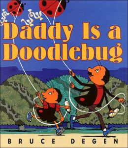 Daddy Is a Doodlebug